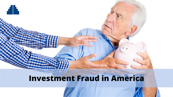 Investment Fraud in America