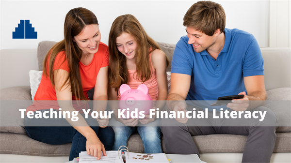Teaching Your Kids about Financial Literacy