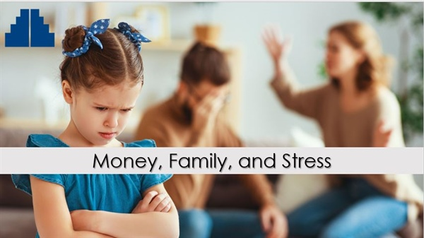 Money, Family, and Stress