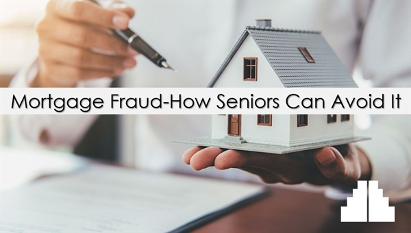 Mortgage Fraud-How Seniors Can Avoid It